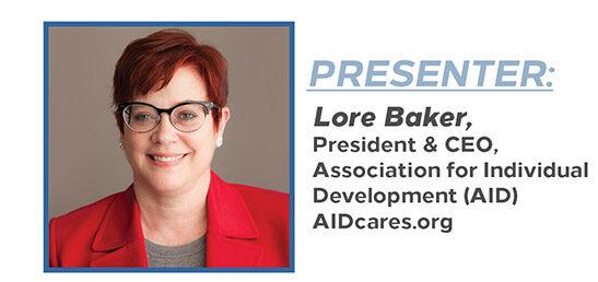 Presenter: Lore Baker, AID President & CEO